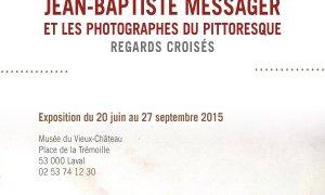 Jean-Baptiste Messager et les photographes du pittoresque
