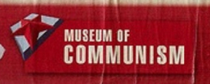 MUSÉE DU COMMUNISME (MUZEUM KOMUNISMU)