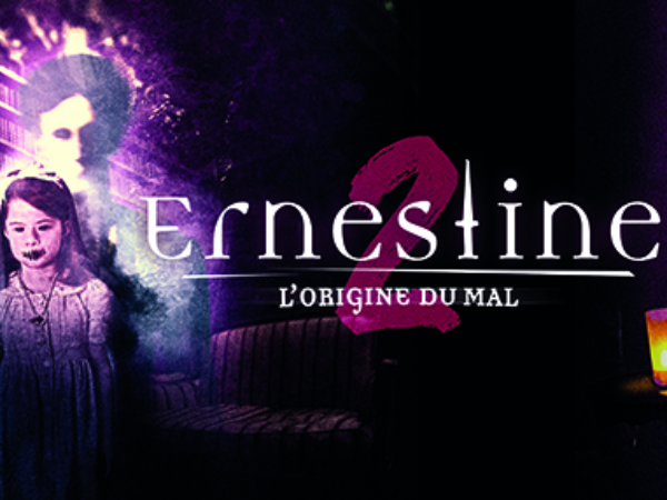 Ernestine 2 : L'origine du Mal - ©© Banlieue Ouest pour Escape Yourself