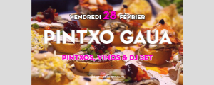 Pintxo Gaua ce vendredi 28/02!